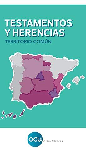 TESTAMENTOS Y HERENCIAS. Territorio común: Territorio común (España) por OCU