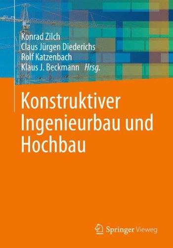 Konstruktiver Ingenieurbau und Hochbau Taschenbuch – 21. Januar 2014 Konrad Zilch Claus Jürgen Diederichs Rolf Katzenbach Klaus J. Beckmann