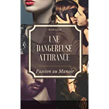 Une dangereuse attirance ( Un secret au manoir ) (French Edition)
