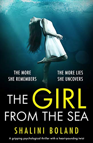 The Girl From The Sea: A gripping psychological thriller with a heart-pounding twist by [Boland, Shalini]