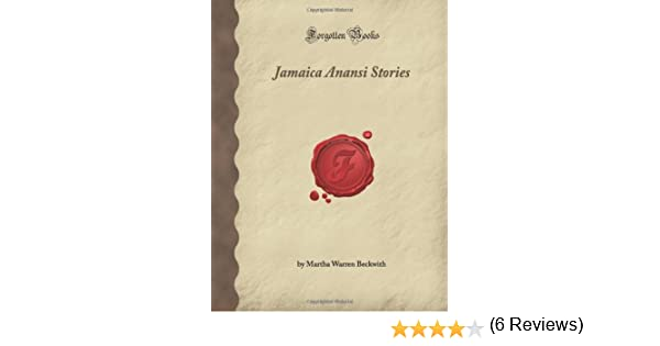 Jamaica anansi stories forgotten books martha warren beckwith jamaica anansi stories forgotten books martha warren beckwith 9781605060194 amazon books fandeluxe Image collections