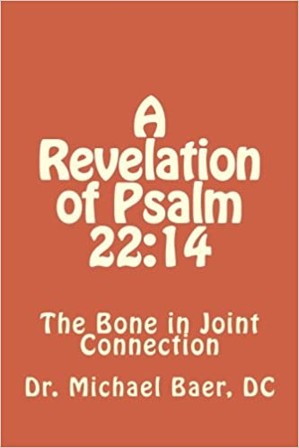 Download online A Revelation of Psalm 22:14  The Bone in Joint Connection PDF