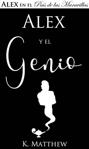 Alex y el Genio (Spanish Edition)