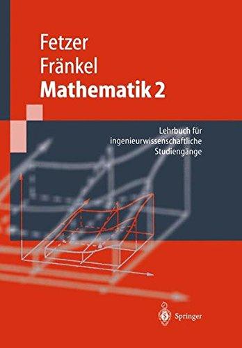 Mathematik 2: Lehrbuch für ingenieurwissenschaftliche Studiengänge (Springer-Lehrbuch)
