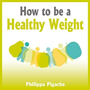 How to Be a Healthy Weight Audiobook