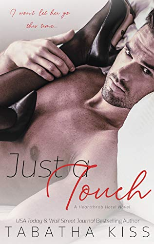 Just a Touch (Heartthrob Hotel Book 1) by [Kiss, Tabatha]