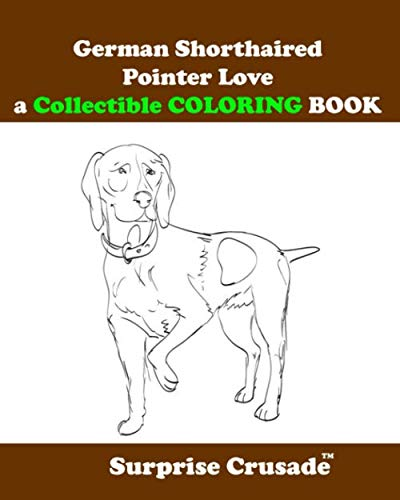 German Shorthaired Pointer Love a Collectible COLORING BOOK