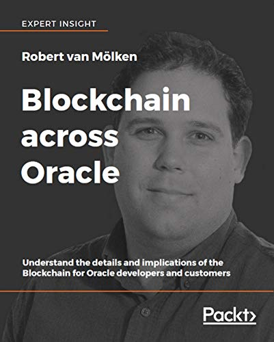 Free Blockchain across Oracle: Understand the details and implications of the Blockchain for Oracle devel P.D.F