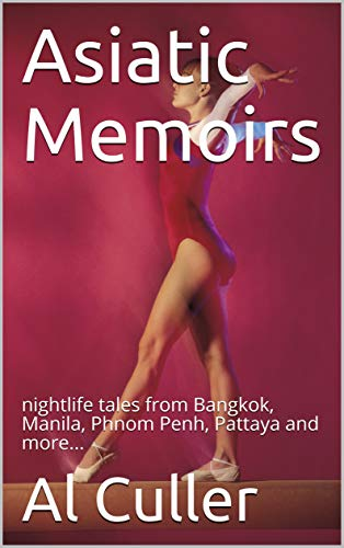 Amazon com: Asiatic Memoirs: nightlife tales from Bangkok, Manila