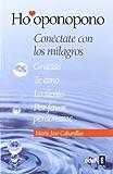 Ho'oponopono. Conéctate con los milagros (Psicología y Autoayuda) (Spanish Edition)