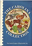 The Carolina Collection, N. C. Junior League of Fayetteville, N. C. Staff, 0918544165