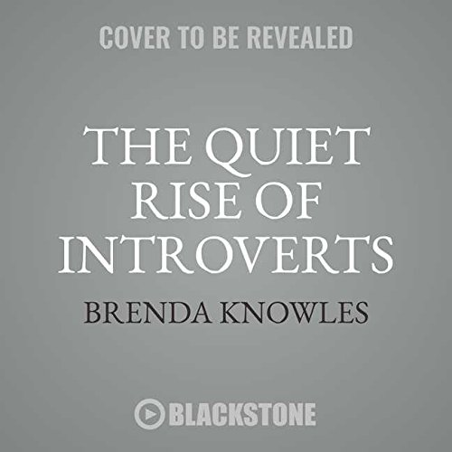 The Quiet Rise of Introverts: 8 Practices for Living and Loving in a Noisy World, Library Edition by Blackstone Pub