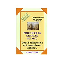 Protocoles Simples de MTC (COLLECTION PRATICIEN ENERGETIQUE t. 1) (French Edition)