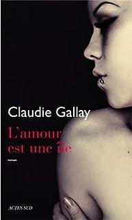 L'amour est une île : roman, Gallay, Claudie