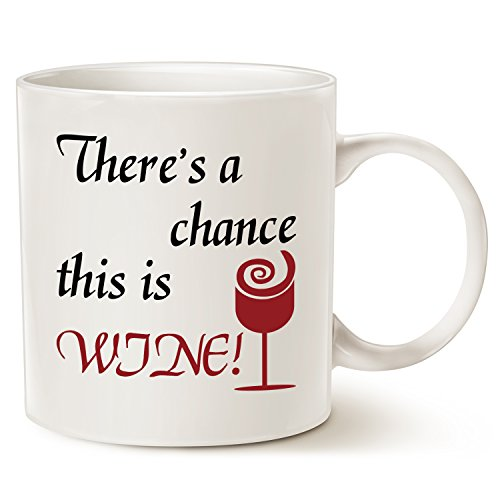 Funny Coffee Mug Christmas Gifts - There's a chance this is wine! - Unique Christmas or Birthday Gifts for Friend Porcelain Cup White, 14 Oz by LaTazas