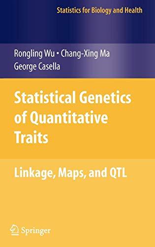 Statistical Genetics of Quantitative Traits: Linkage, Maps and QTL (Statistics for Biology and Health)
