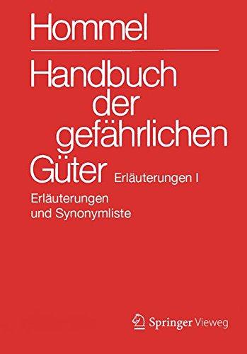 Handbuch  der gefährlichen Güter. Erläuterungen I: Erläuterungen und Synonymliste