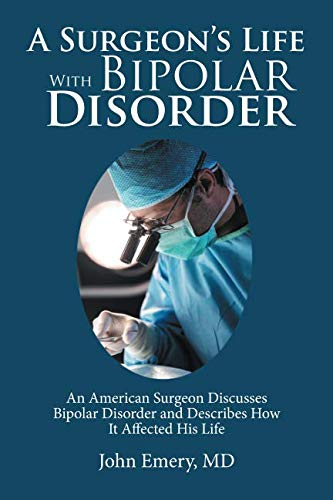 A SURGEON'S LIFE WITH BIPOLAR DISORDER