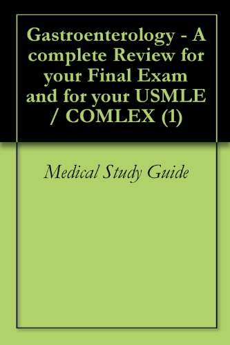 Gastroenterology - A complete Review for your Final Exam and for your USMLE / COMLEX (1) Pdf