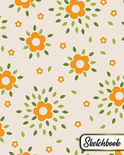 Sketchbook: Blank Notebook for Sketching, Drawing, Writing & Doodling - 100 Pages, 8x10 Sketch Pad with a Softback Cover - Pretty Orange Floral Print