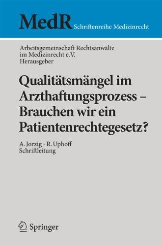 Qualitätsmängel im Arzthaftungsprozess – Brauchen wir ein Patientenrechtegesetz? (MedR Schriftenreihe Medizinrecht) (German Edition) Pdf