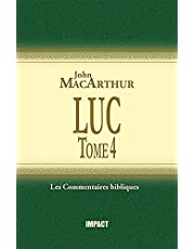 Luc 18-24: Tome 4 (The MacArthur New Testament Commentary, Luke 18-24