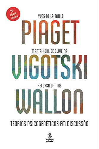 Piaget Vigotski Wallon psicogenéticas discussão ebook