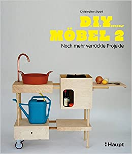 Do It Yourself Möbel 2: Noch mehr verrückte Projekte: Amazon.de ...