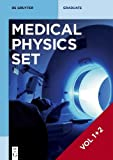 Hartmut Zabel: Medical Physics / [Set Medical Physics Vol. 1+2] (De Gruyter Textbook)
