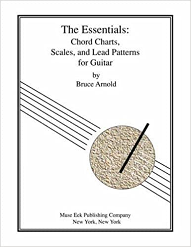 The Essentials: Chord Charts, Seales, and Lead Patterns for Guitar