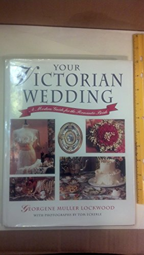 Your Victorian Wedding: A Modern Guide for the Romantic Bride