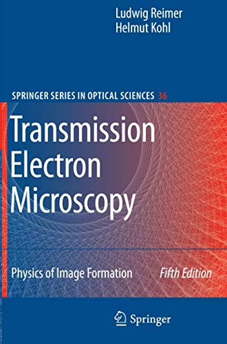 Transmission Electron Microscopy: Physics of Image Formation (Springer Series in Optical Sciences)