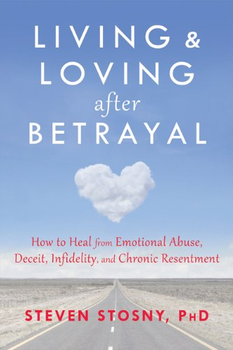 Living and Loving after Betrayal: How to Heal