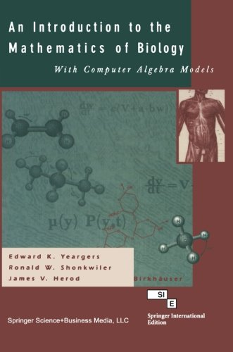 An Introduction to the Mathematics of Biology: with Computer Algebra Models