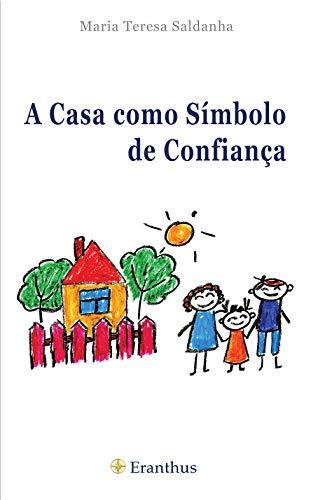 A casa como símbolo de confiança (Portuguese Edition) by [Teresa Saldanha, Maria