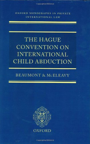 The Hague Convention on International Child Abduction (Oxford Private International Law Series) by Paul Beaumont