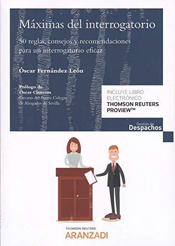 Máximas del interrogatorio (Papel + e-book): 50 reglas, consejos y recomendaciones para un interrogatorio eficaz. (Gestión de Despachos)