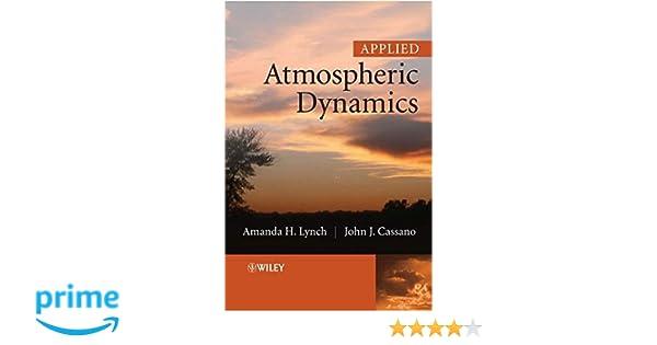 Applied atmospheric dynamics prof amanda h lynch dr john j applied atmospheric dynamics prof amanda h lynch dr john j cassano 9780470861738 amazon books fandeluxe Images