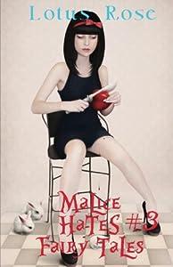 Malice Hates Fairy Tales #3 (Malice in Wonderland) (Volume 6)