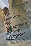 The Ultimate No Equipment Fitness Program: 100