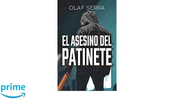 El asesino del patinete (Spanish Edition): Olaf Serra ...