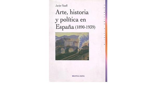 Arte, Historia y Política en España (1890-1939) eBook: Tusell ...