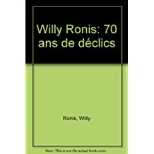WILLY RONIS : 70 ANS DE DÉCLICS