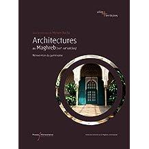 Architectures au Maghreb (XIXe-XXesiècles): Réinvention du patrimoine (Perspectives Villes et Territoires) (French Edition)