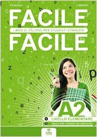 facile-facile-a2-italiano-per-studenti-stranieri-a2-livello-elementare