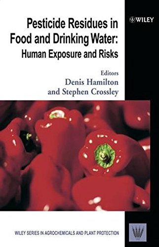 Pesticide Residues in Food and Drinking Water: Human Exposure and Risks (Wiley Series in Agrochemicals & Plant Protection)