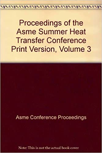 PROCEEDINGS OF THE ASME SUMMER HEAT TRANSFER CONFERENCE