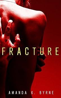 Fracture by [Byrne, Amanda K.]