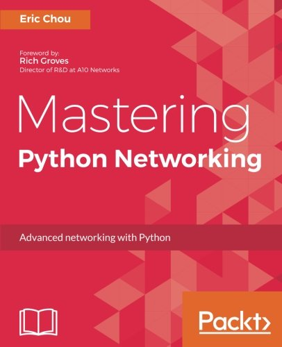 Book cover of Mastering Python Networking by Eric Chou