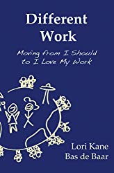 Different Work: Moving from I Should to I Love My Work